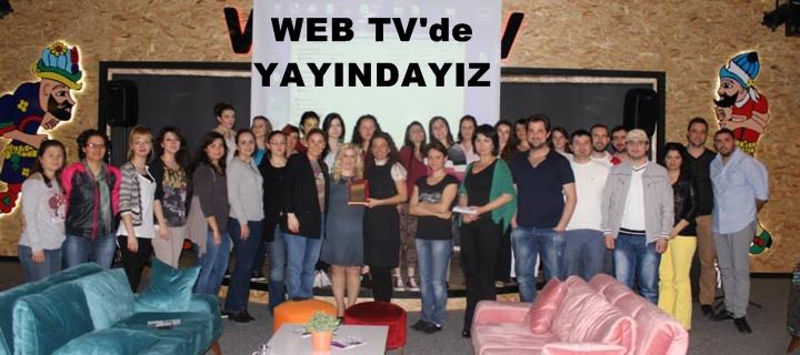 WEB TV'de yayındayız